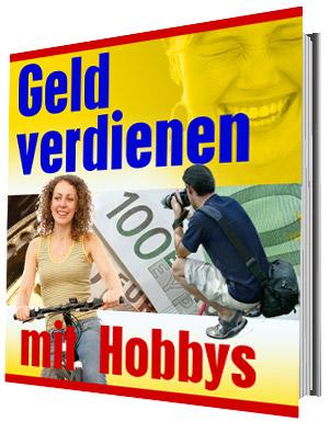 """Das eBook """"Geld verdienen mit Hobbys"""" richtet sich an alle Personen die im Internet Geld verdienen möchten."""